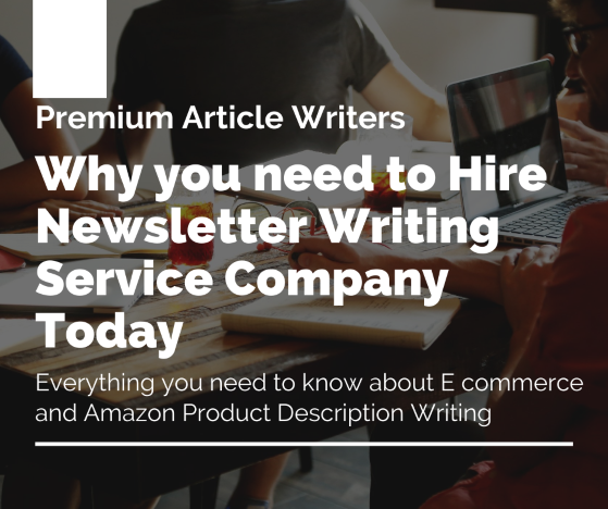 Why you need to Hire Newsletter Writing Service company Today